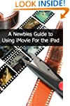 A Newbies Guide to Using iMovie For t...