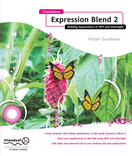 Foundation Expression Blend 2: Building Applications in WPF and Silverlight