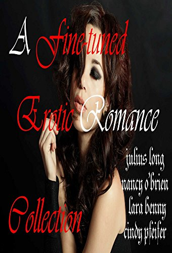 JULIUS LONG - A Fine-Tuned Erotic Romance Collection