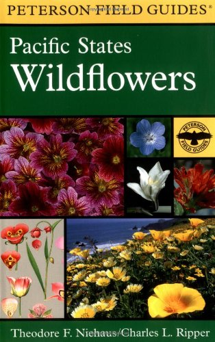 A Field Guide to Pacific States Wildflowers: Washington, Oregon, California and adjacent areas (Peterson Field Guide)