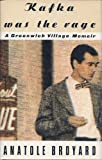 Kafka Was the Rage: A Greenwich Village Memoir (0517596180) by Anatole Broyard
