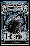 Necromancing the Stone (Necromancer Series)