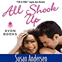 All Shook Up (       UNABRIDGED) by Susan Andersen Narrated by Angele Masters
