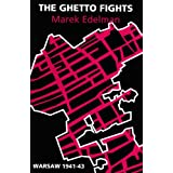 The Ghetto Fights: Warsaw, 1941-43by Marek Edelman