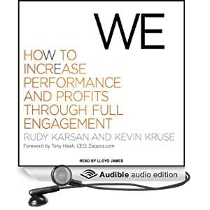 We: How to Increase Performance and Profits Through Full Engagement (Unabridged)