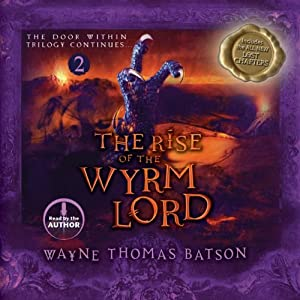 The Rise of the Wyrm Lord: The Door Within Trilogy, Book 2 | [Wayne Thomas Batson]