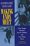 img - for Making Ends Meet: How Single Mothers Survive Welfare and Low-Wage Work (European Studies) book / textbook / text book