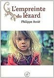 echange, troc Philippe Assié - L'empreinte du lézard