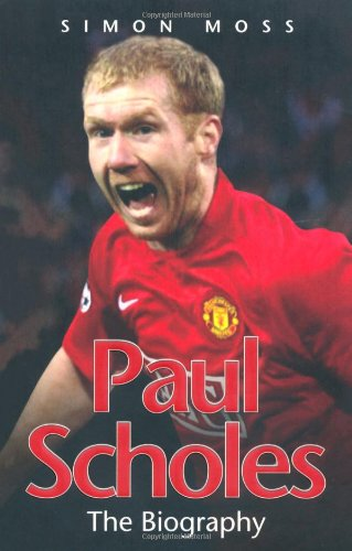 Paul Scholes: The Biography