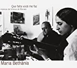 Que Falta Voce Me Faz: Musica de Vinicius de Moraes