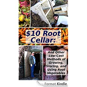 $10 Root Cellar: And Other Low-Cost Methods of Growing, Storing, and Using Root Vegetables (Modern Simplicity Book 3) (English Edition)