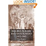 Ireland, Slavery and Anti-Slavery: 1645-1865