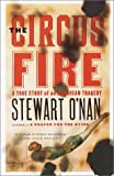 The Circus Fire: A True Story of an American Tragedy (0385496850) by O'Nan, Stewart