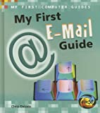My First E-mail Guide (My First Computer Guides)