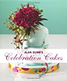 img - for Alan Dunn's Celebration Cakes book / textbook / text book