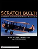 img - for Scratch Built! a Celebration of the Static Scale Airplane Modeler's Craft book / textbook / text book