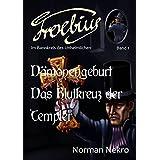 """D�monengeburt / Das Blutkreuz der Templer (Froebius. Im Bannkreis des Unheimlichen 1)von """"Norman Nekro"""""""