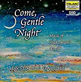 Come Gentle Night: Music of Shakespeare\'s World