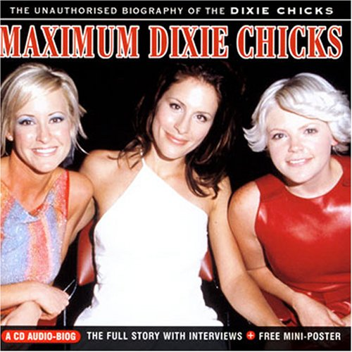 Dixie Chicks - Maximum Dixie Chicks: the Unaut - Zortam Music