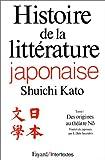 echange, troc Shûichi Katô - Histoire de la littérature japonaise, tome 1 : Des origines au théâtre Nõ