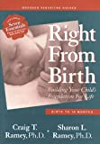 img - for Right From Birth: Building Your Child's Foundation for Life--Birth to 18 Months (Goddard Parenting Guides) book / textbook / text book