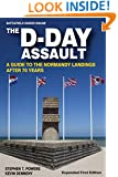 The D-Day Assault: A 70th Anniversary Guide to the Normandy Landings