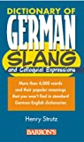 Dictionary of German Slang and Colloquial Expressions (Barron's) (0764109669) by Henry Strutz