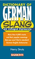 Dictionary of German Slang and Colloquial Expressions  by Strutz