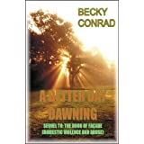 A Better Day Dawning ~ Becky Conrad