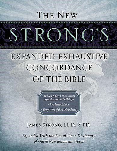 Strongs Expanded Exhaustive Concordance Bible