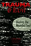 img - for [(Trauma and Evil: Healing the Wounded Soul)] [Author: J.Jeffrey Means] published on (September, 2000) book / textbook / text book