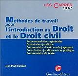 echange, troc Jean-Paul Branlard - Méthodes de travail pour l'introduction au droit et le droit civil: Recommandations générales, dissertation juridique, comme