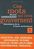 Ces mots qui nous gouvernent : Abécédaire de la France sarkozienne