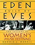 img - for Eden Built by Eves: The Culture of Women's Music Festivals book / textbook / text book