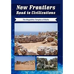New Frontiers Road to Civilizations The Megalithic Temples of Malta