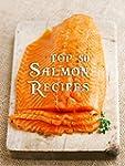 Top 50 Most Delicious Salmon Recipes...