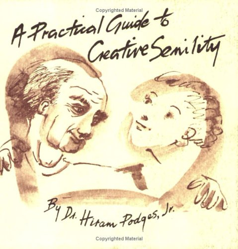 A Practical Guide to Creative Senility