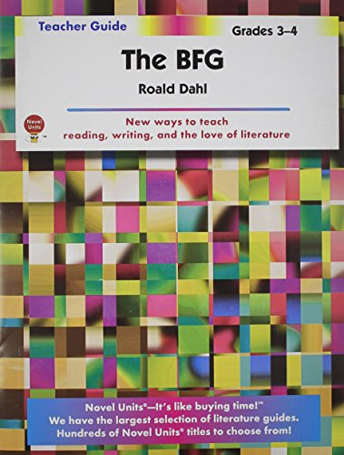 The BFG - Teacher Guide by Novel Units, Inc.