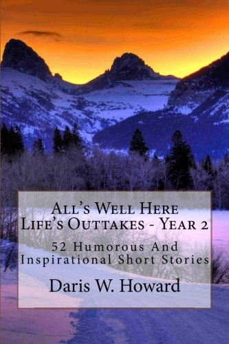 All'S Well Here: Life'S Outtakes Year Two