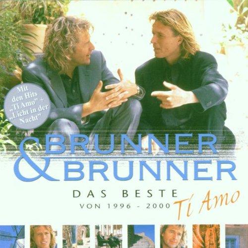 Brunner & Brunner - Ti Amo: Das Beste Von 1996-2000 - Zortam Music