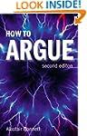 How to Argue: Essential Skills for Wr...