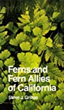 img - for Ferns and Fern Allies of California (California Natural History Guides) book / textbook / text book