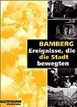 Bamberg - Tage, die die Stadt bewegten