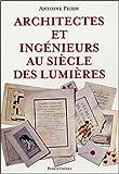 echange, troc Antoine Picon - Architectes et ingénieurs au Siècle des lumières