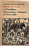 img - for Histoire de l' cole en r publique d mocratique allemande de 1945   1968 book / textbook / text book