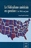 echange, troc François Vergniolle de Chantal - Le Fédéralisme américain en question : de 1964 à nos jours