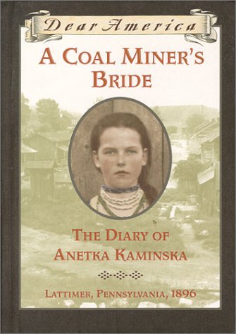 A Coal Miner's Bride: the Diary of Anetka Kaminska  by Susan Campbell Bartoletti