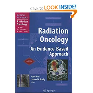 Radiation Oncology: An Evidence-Based Approach (Medical Radiology / Radiation Oncology)