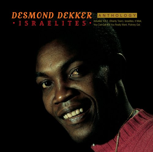 Desmond Dekker - Israelites: Anthology - Zortam Music