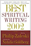 The Best Spiritual Writing 2002 (Best American Spiritual Writing) (0060506032) by Zaleski, Philip